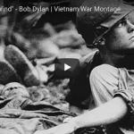 Blowin' in the Wind – Bob Dylan | Vietnam War Montage